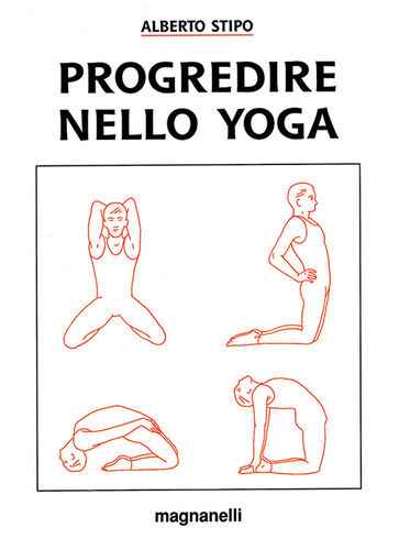 Alberto Stipo - Progredire nello yoga