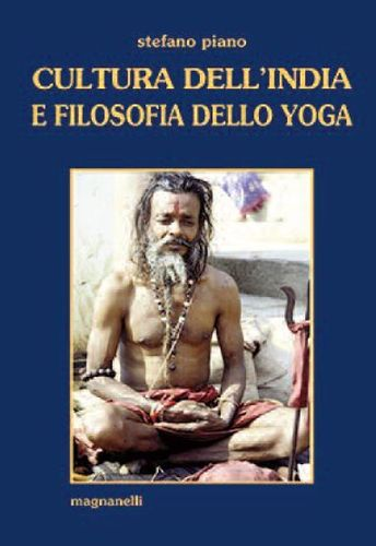 Stefano Piano - Cultura dell'India e filosofia dello yoga